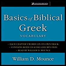 Basics of Biblical Greek Vocabulary (       UNABRIDGED) by William D. Mounce Narrated by William D. Mounce