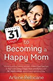 img - for 31 Days to Becoming a Happy Mom book / textbook / text book
