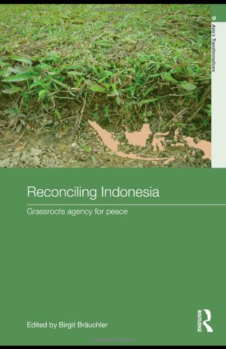 Reconciling Indonesia: Grassroots agency for peace (Routledge Studies in Asia's Transformations)
