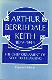 img - for Arthur Berriedale Keith, 1879-1944: The Chief Ornament of Scottish Learning book / textbook / text book