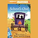 School's Out (       UNABRIDGED) by Wanda E. Brunstetter Narrated by Ellen Grafton