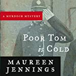 Poor Tom Is Cold (       UNABRIDGED) by Maureen Jennings Narrated by David Marantz