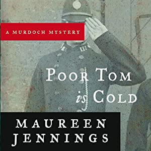 Poor Tom Is Cold | [Maureen Jennings]