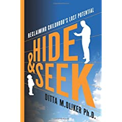Learn more about the book, Hide and Seek: Reclaiming Childhood's Lost Potential
