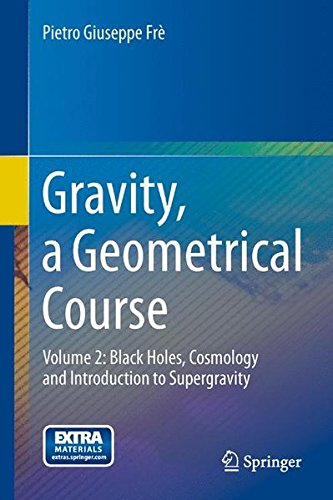 Gravity, a Geometrical Course: Volume 2: Black Holes, Cosmology and Introduction to Supergravity PDF