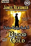 img - for Blood and Gold (Outlaw Ranger) (Volume 3) book / textbook / text book