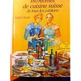 180 recettes de cuisine suisse de tous les Cantons (Ma bibliothèque de cuisine)