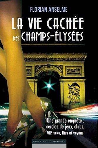 La vie cachée des Champs-Elysées