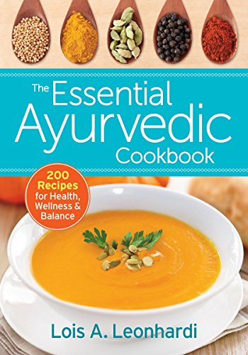 The Essential Ayurvedic Cookbook: 200 Recipes for Wellness (Ayurveda Food compare prices)