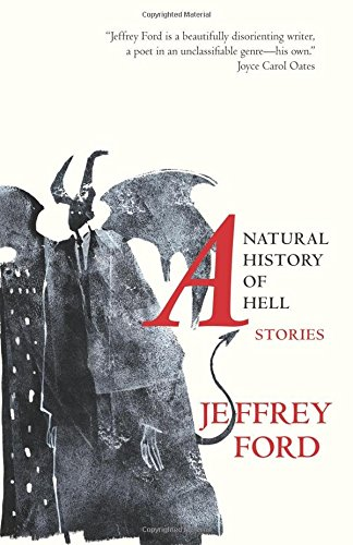 Jeffrey Ford Natural History Of Hell