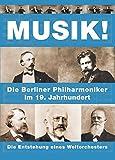 Image de Musik! Die Entstehung eines Weltorchesters: Die Berliner Philharmoniker im 19. Jahrhundert