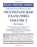 Rigos Primer Series Uniform Bar Exam (UBE) Review Series Multistate Bar Exam MBE Volume 2  2014 Edition (Rigos Uniform Bar Exam (UBE) Review Series)