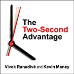 The Two-Second Advantage: How We Succeed by Anticipating the Future - Just Enough | Kevin Maney,Vivek Ranadive