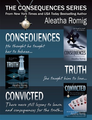 The Consequences Series by Aleatha Romig