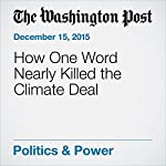 How One Word Nearly Killed the Climate Deal | Joby Warrick