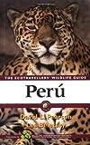 Peru: Ecotravellers' Wildlife Guide