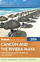 Fodor's Cancun and the Riviera Maya 2014 (Full-Color Travel Guide)