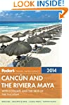 Fodor's Cancun and the Riviera Maya:...