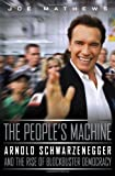 img - for The People's Machine: Arnold Schwarzenegger And the Rise of Blockbuster Democracy book / textbook / text book