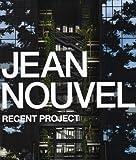 ジャン・ヌヴェル 最新プロジェクト―JEAN NOUVEL RECENT PROJECT