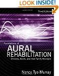 Foundations of Aural Rehabilitation:...