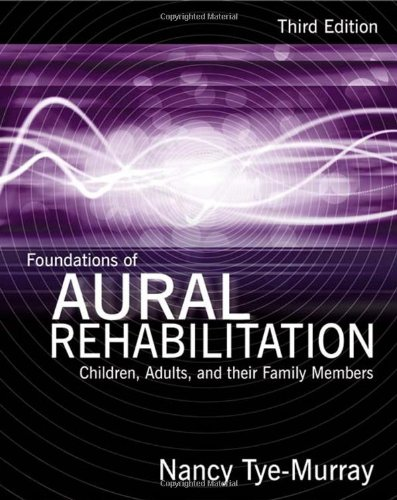 Foundations of Aural Rehabilitation: Children, Adults,...