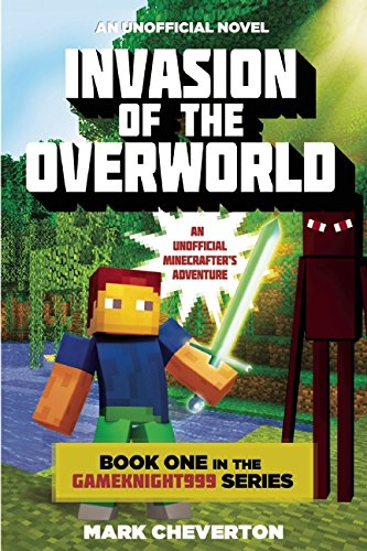 Invasion-of-the-Overworld-Book-One-in-the-Gameknight999-Series-An-Unofficial-Minecrafters-Adventure-Minecraft-Gamers-Adventure