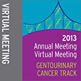 2013 Annual Meeting Virtual Meeting: Genitourinary Cancer Track
