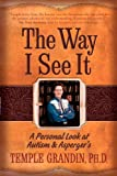 The Way I See It: A Personal Look at Autism and Asperger's (1932565728) by Grandin, Temple
