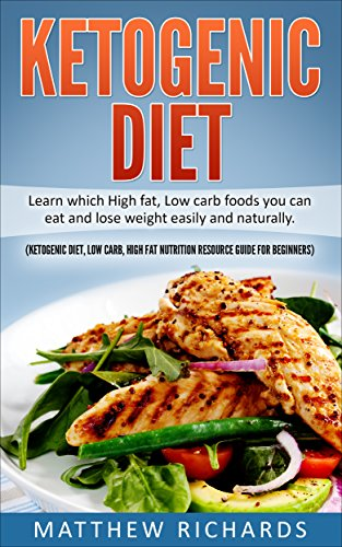 Ketogenic Diet: Learn Which High Fat, Low Carb Foods You Can Eat And Lose Weight Easily And Naturally (Ketogenic Diet, Fat Loss, Weight Loss, High Fat, Low Carb, Ketosis,) (You Can Diet compare prices)