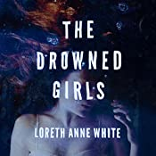 The Drowned Girls: An Angie Pallorino Novel, Book 1 | [Loreth Anne White]