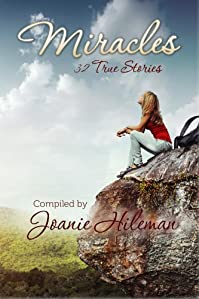 (FREE on 8/21) Miracles: 32 True Stories by Joanie Hileman - http://eBooksHabit.com