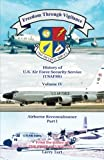 img - for Freedom Through Vigilance Volume IV: USAFSS Airborne Reconnaissance, Part I book / textbook / text book
