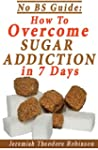 Sugar Addiction Cure: How To Overcome...