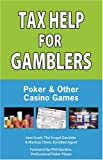 Tax Help for Gamblers: Poker & Other Casino Games by Jean Scott (2007-12-01)