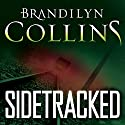Sidetracked (       UNABRIDGED) by Brandilyn Collins Narrated by Angel Clark