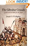 The Gibraltar Crusade: Castile and th...