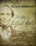 img - for Black Mormon: The Story of Elijah Ables book / textbook / text book