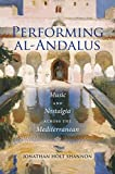 Jonathan Holt Shannon Performing al-Andalus (Public Cultures of the Middle East and North Africa)