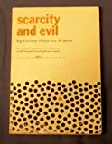 img - for Scarcity and Evil: An Original exploration of Moral issues on the Frontier Between Guilt and Tragedy book / textbook / text book