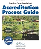 American Camp Association s Accreditation Process Guide (2012 Edition)