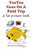 img - for Kids:TooToo Goes on a Field Trip (EARLY LEARNING:PICTURE BOOK:PRESCHOOL 3) book / textbook / text book