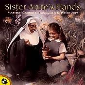 Sister Anne's Hands | [Marybeth Lorbiecki]