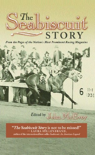 John McEvoy - The Seabiscuit Story: From the Pages of the Nation's Most Prominent Racing Magazine