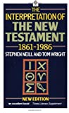 img - for The Interpretation of the New Testament, 1861-1986 [Paperback] [1988] 2 Ed. Stephen Neill, Tom Wright book / textbook / text book