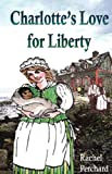 Charlotte's Love For Liberty