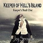 Keeper of Hell's Island: Southern Gate: The Keepers, Book 1 | Joy Spraycar