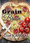 Grain Brain Diet Journal (Diet Diary ) (Volume 2)