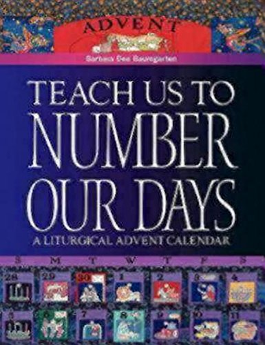 Teach Us to Number Our Days: A Liturgical Advent Calendar