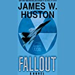 Fallout | James W. Huston
